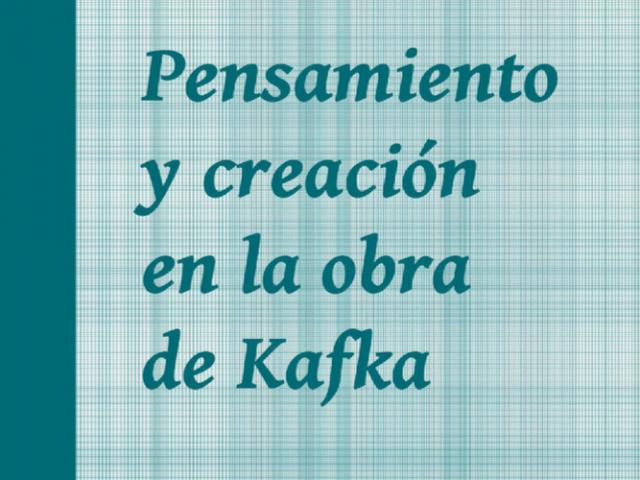 Pensamiento y creación en la obra de Kafka